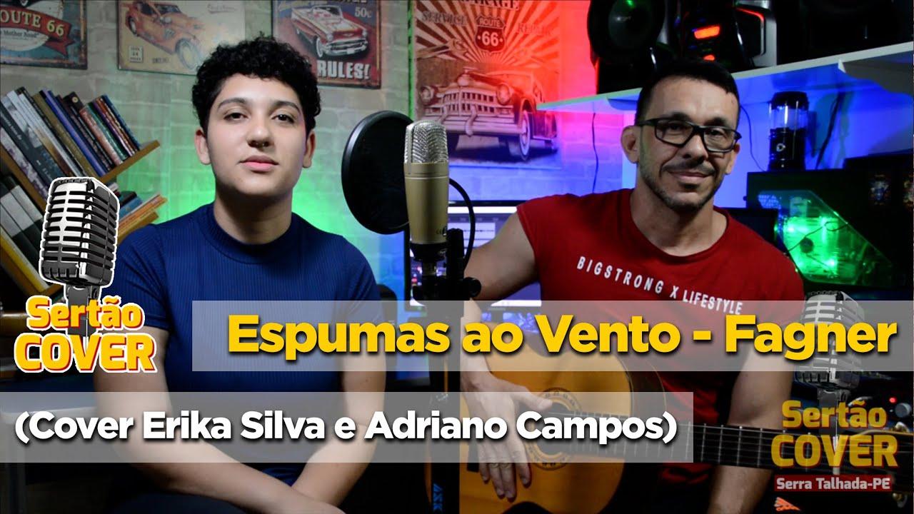 Espumas ao Vento - Fagner (Cover Erika Silva e Adriano Campos)