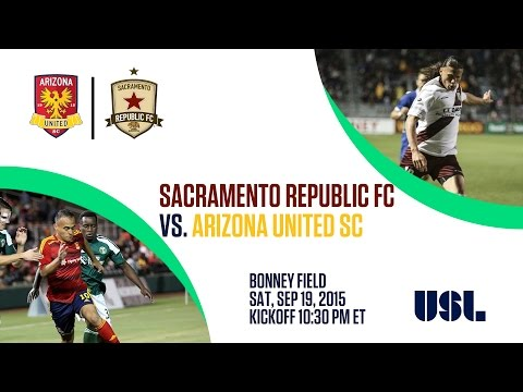 Sacramento Republic FC vs Arizona United SC 9.19.15