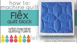 How To- Machine Quilt a Flex Quilt Block- With Natalia Bonner- Let's Stitch A Block A Day- Day 52