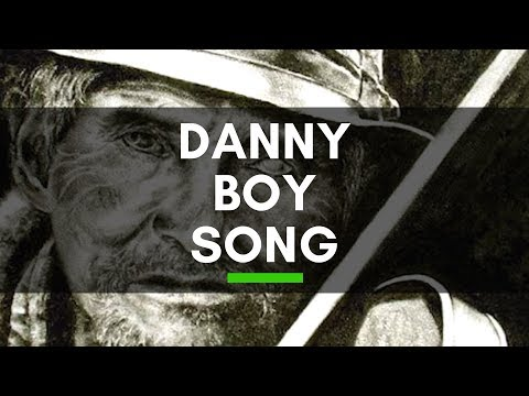DANNY BOY SONG - Lyrics, History and What Oh Danny Boy is About