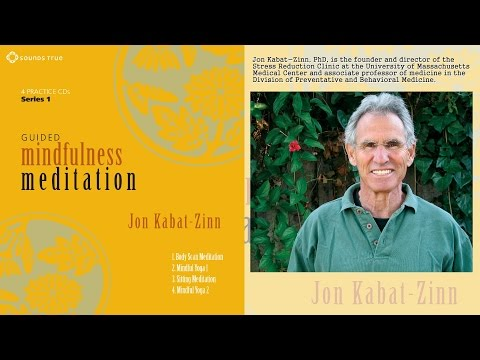 Jon Kabat-Zinn, PhD – Guided Mindfulness Meditation Series 1 (Audio Excerpt)