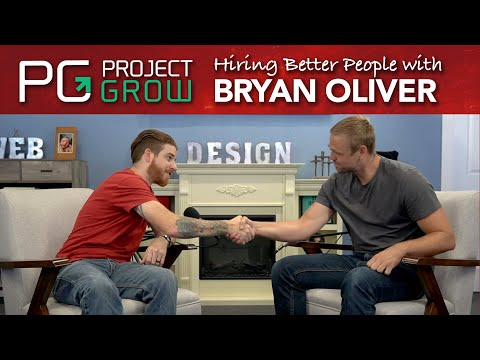 Hire someone SMARTER than YOU! | Project Grow Show with Bryan Oliver