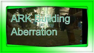 ARK Building Aberration
