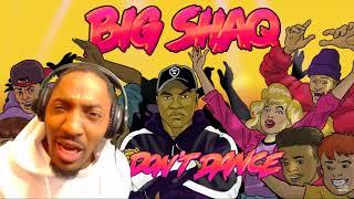 Big Shaq - Man Don't Dance (Official Audio) | REACTION