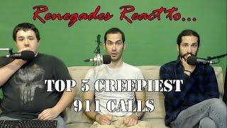Renegades React to... Top 5 Creepiest 911 Calls