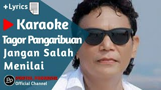 Tagor Pangaribuan - Jangan Salah Menilai | Karaoke No Vocal + Lyrics