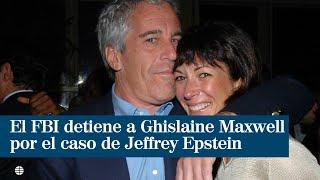 El Fbi Detiene A Ghislaine Maxwell Por Su Vinculación Con El Caso De Jeffrey Epstein