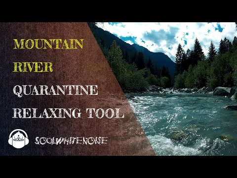Mountain River Sound ❌ Tool To Relax In Self Isolation Quarantine
