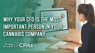 Why Your CFO is the MOST Important Person in Your Cannabis Company