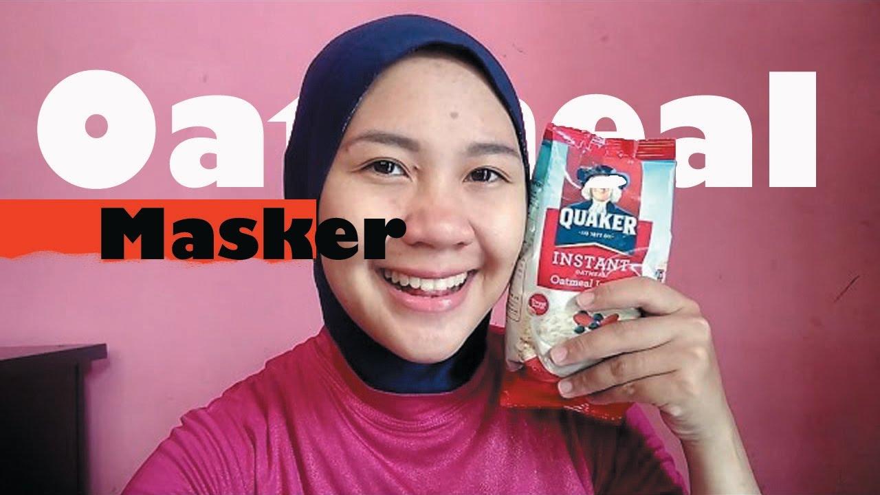 Cara Membuat Masker Oatmeal 1k Subscriber Kecantikan Youtube