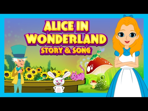 Alice In Wonderland Story and Song For Kids || Kids Stories and Songs In English || Learning Kids