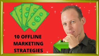 10 Offline marketing strategies to grow your business. Best offline marketing ideas that still work