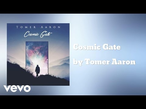 Tomer Aaron - Cosmic Gate (AUDIO)