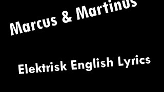 Marcus & Martinus - Elektrisk ft. Katastrofe English Lyrics