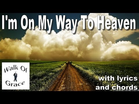 I'm On My Way To Heaven | with Lyrics and Chords