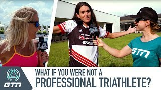 What Would Professional Triathletes Do If They Weren't Pro?   GTN Asks The Pros