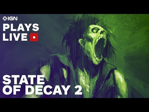 State of Decay 2: Early Look Gameplay With Developers - IGN Plays Live