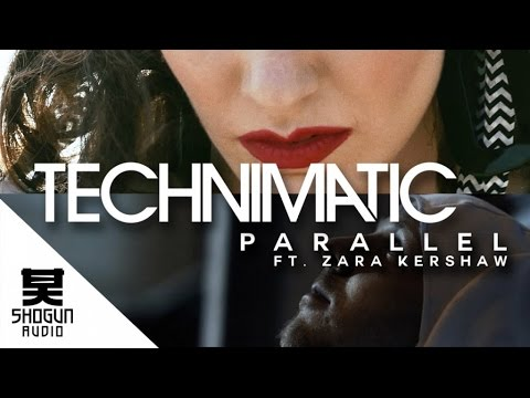 Technimatic Ft. Zara Kershaw - Parallel (Official Music Video)