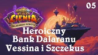 Vessina i Szczekus   Heroiczny Bank Dalaranu   Dalarańska Robota #5