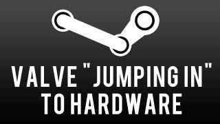 "GS News - Valve ""jumping in"" to hardware development"