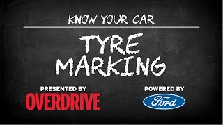 OD & Ford Presents_ Know Your Car - Tyre markings
