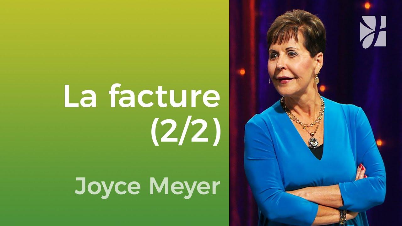 Déchirez votre facture (2/2) - Joyce Meyer - Vivre au quotidien