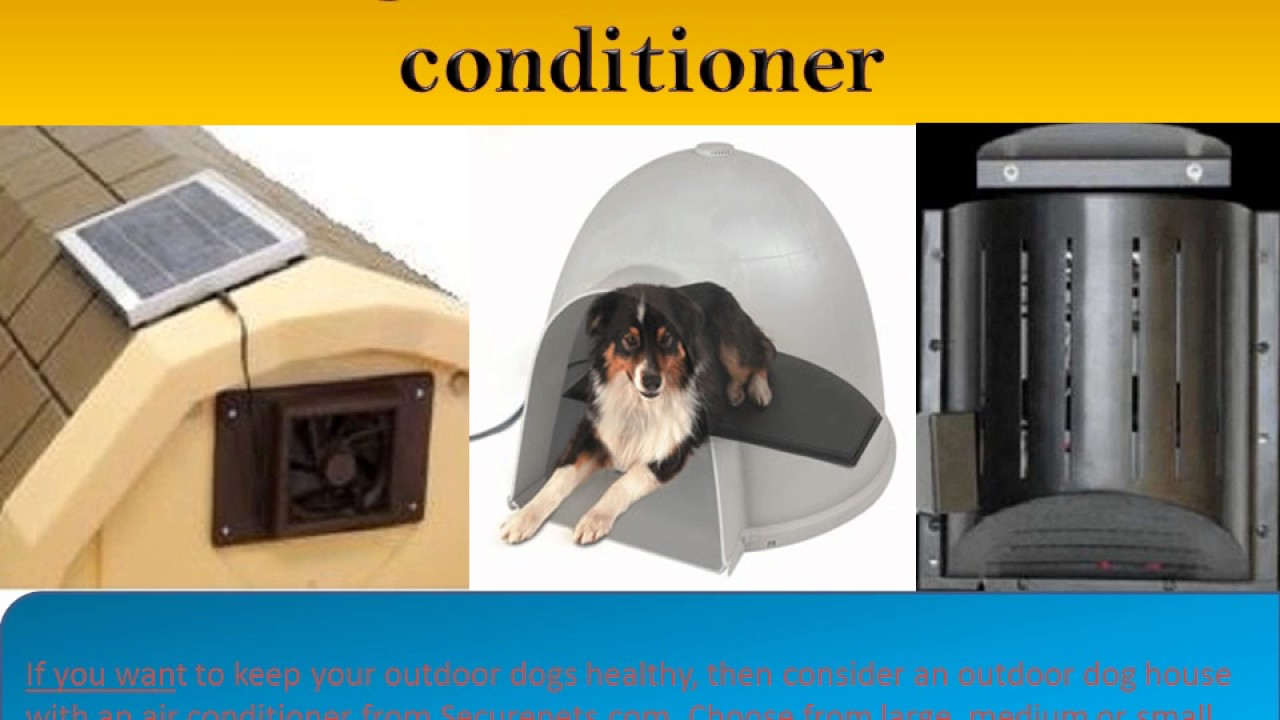 air conditioning dog house. dog house air conditioner and heater available at securepets.com conditioning