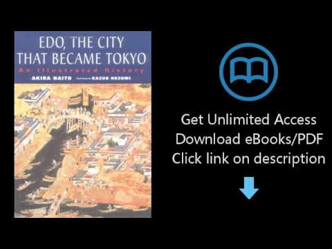Edo, the City that Became Tokyo: An Illustrated History