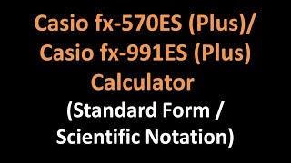 Casio fx-570ES Plus / Casio fx-991ES Plus Calculator - Standard Form / Scientific Notation