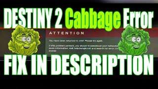 Destiny 2 Cabbage Error FIX IN DESCRIPTION Cabbage, Lettuce, Moose Error