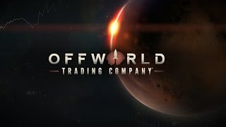 Offworld Trading Company. Стрим-обзор от Cr0n.