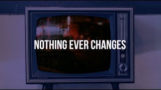 Nico Collins - Nothing Ever Changes
