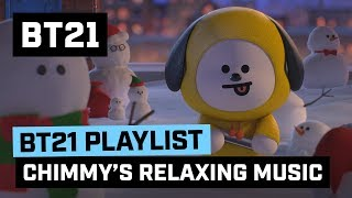[BT21] CHIMMY's Relaxing Music