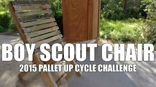 Boy Scout Chair - Pallet Up Cycle Challenge 2015
