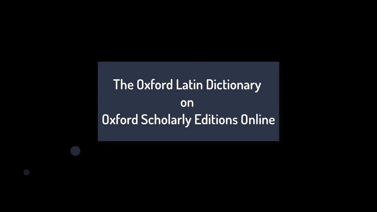 The Oxford Latin Dictionary   Oxford Scholarly Editions