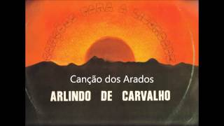 Arlindo de Carvalho - Canção dos Arados