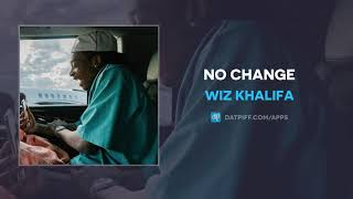 Wiz Khalifa No Change AUDIO.mp3