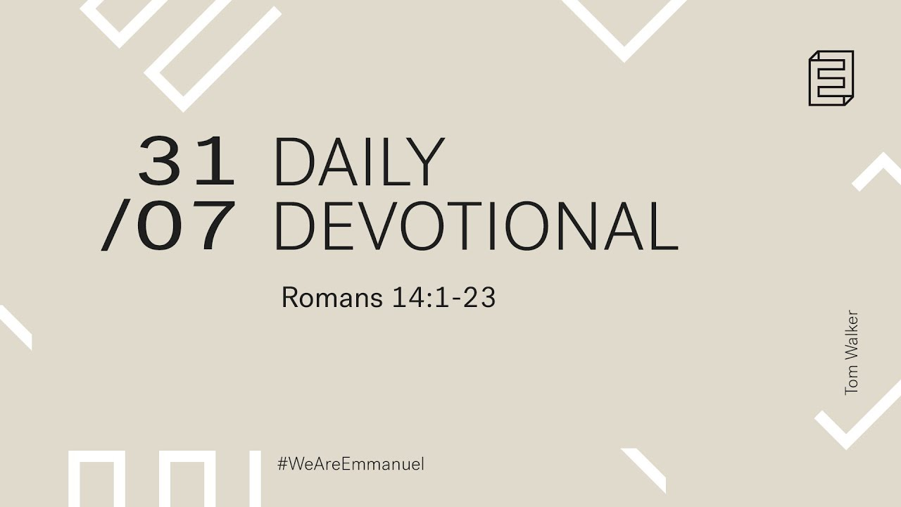Daily Devotion with Tom Walker // Romans 14:1-23 Cover Image