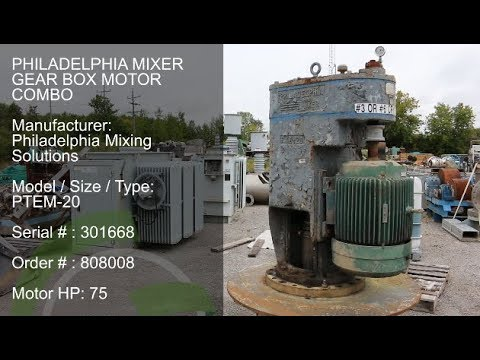Green Industrial Quick Take - Used Philadelphia PTEM-20 75HP Mixer Gear Box Motor Combo For Sale