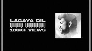 Lagaya Dil - Manan Bhardwaj Mp3 Song Download