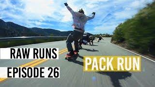 Raw Runs Episode 26: Pack Run