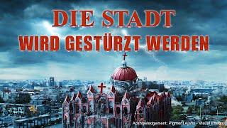 Ganzer christlicher Film (Deutsch) - Die Stadt wird gestürzt werden - Der Tag des jüngsten Gerichts