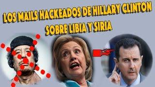 Mails Hackeados de Hillary Clinton sobre Siria y Libia