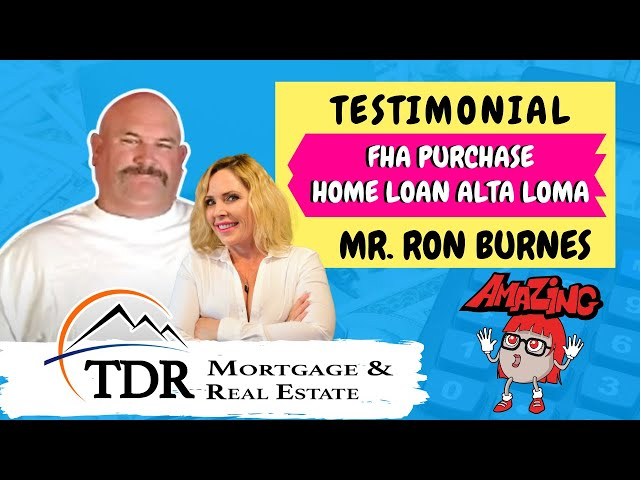 Video Testimonial - Ron Burnes FHA Purchase Alta Loma Real Estate