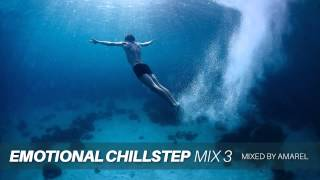 Emotional Chillstep Mix 3 by Amarel...