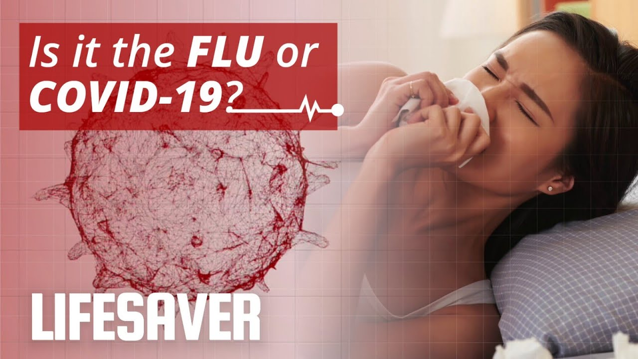 Is it the flu or COVID-19?   LIFESAVER