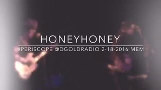 HoneyHoney 2016 #Periscope crushing set 43 min. Memphis Minglewood Hall 1884 Lounge 2/18