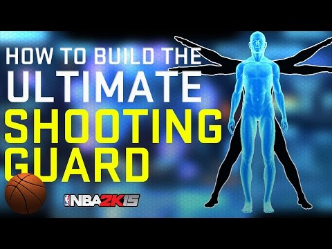 NBA 2K15 Ultimate MyPlayer Builds - How To Build The Ultimate Shooting Guard