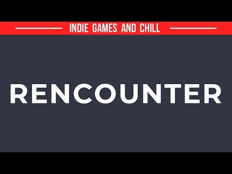 Rencounter   INDIE GAMES AND CHiLL   @TheAltPlay  