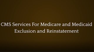 The Law Offices of Joseph J. Bogdan, LLC Video - CMS Services For Medicare and Medicaid Exclusion and Reinstatement